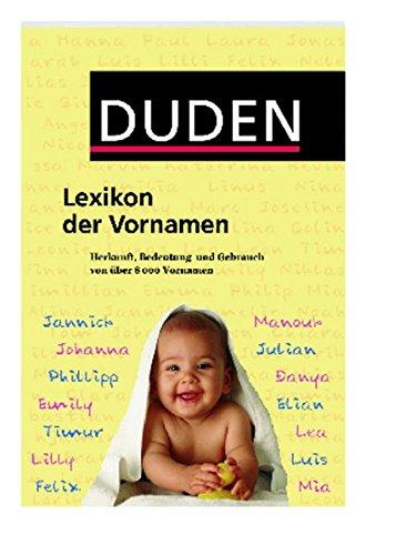 9783411049455: Duden Lexikon der Vornamen: Herkunft, Bedeutung und Gebrauch von über 8 000 Vornamen