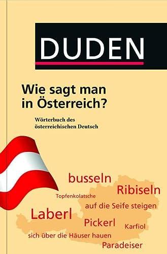 9783411049844: Duden - Wie sagt man in Österreich?: Wörterbuch des österreichischen Deutsch