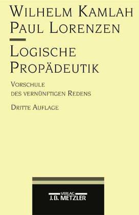9783411052271: Logische Propädeutik. Vorschule des vernünftigen Denkens