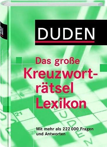 9783411054367: Duden - Das große Kreuzworträtsel Lexikon: Mit mehr als 222.000 Fragen und Antworten