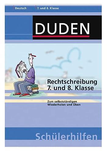 9783411056934: Rechtschreibung 7. und 8. Klasse: Zum selbstständigen Wiederholen und Üben