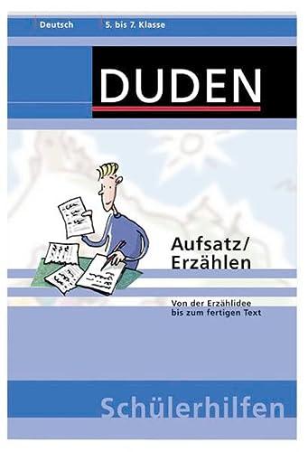 9783411058235: Aufsatz / Erzählen. Von der Erzählidee bis zum fertigen Text. 5.-7. Klasse (Lernmaterialien)