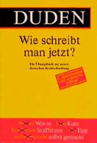 9783411061921: Wie Schreibt Man Jetzt? (Duden)