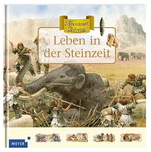 9783411072347: Abenteuer Zeitreise. Leben in der Steinzeit