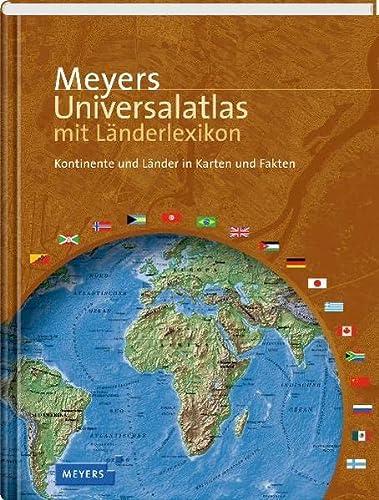 9783411073337: Meyers Universalatlas mit Länderlexikon: Kontinente und Länder in Karten und Fakten