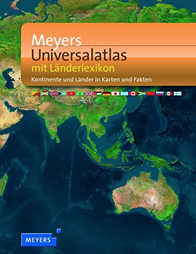 9783411073344: Meyers Universalatlas mit Länderlexikon: Kontinente und Länder in Karten und Fakten
