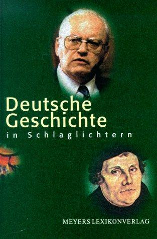 9783411076734: Deutsche Geschichte in Schlaglichtern (Hors Catalogue)