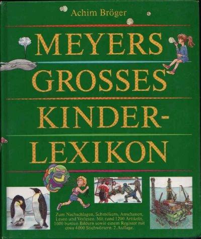 Meyers Grosses Kinderlexikon zum Nachschlagen, Schmökern, Anschauen, Lesen und Vorlesen mit ...