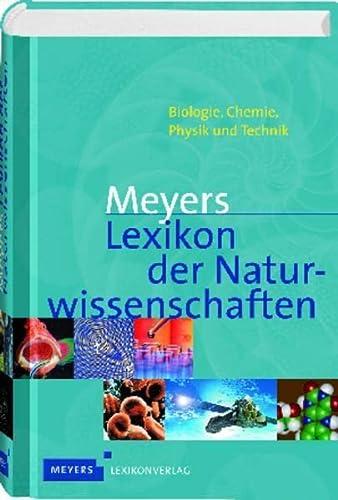 9783411077915: Meyers Lexikon der Naturwissenschaften: Biologie, Chemie, Physik und Technik