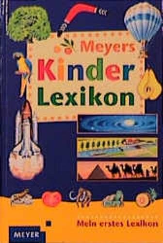 Meyers Kinderlexikon. Mein erstes Lexikon.: n/a