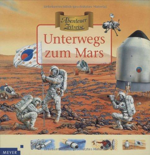 9783411082919: Abenteuer Zeitreise. Unterwegs zum Mars