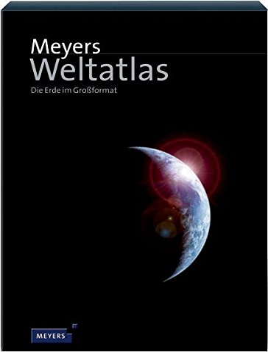 9783411084012: Meyers Weltatlas. Die Erde im Großformat