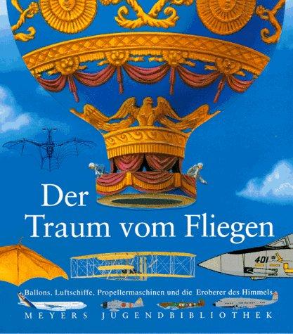 Meyers Jugendbibliothek 09. Der Traum vom Fliegen: Thiel, Hans Peter,