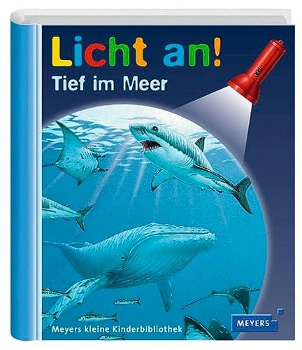 9783411092727: Meyers Kleine Kinderbibliothek - Licht An!: Tief Im Meer (German Edition)