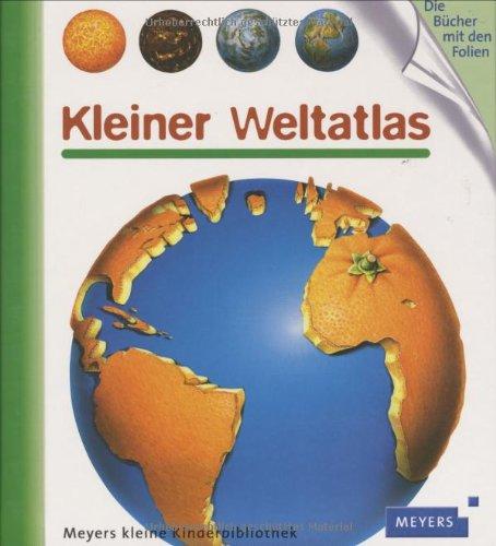 9783411096725: Meyers Kleine Kinderbibliothek: Kleiner Weltatlas (German Edition)