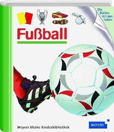 9783411097821: Meyers Kleine Kinderbibliothek: Fussball