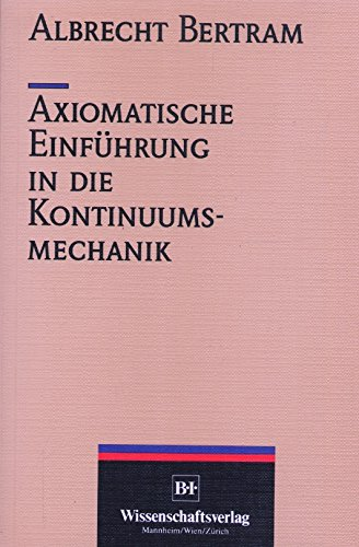 9783411140312: Axiomatische Einführung in die Kontinuumsmechanik