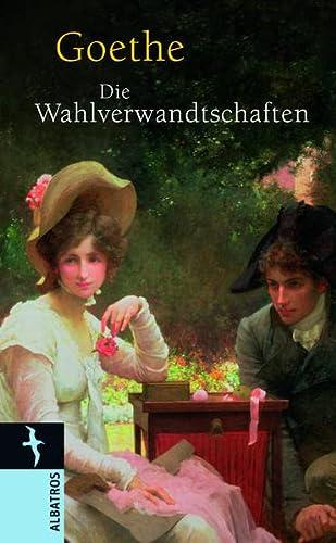 Die Wahlverwandtschaften: J.W. von Goethe