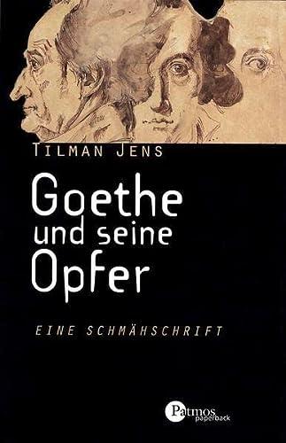 9783411145249: Goethe und seine Opfer: Eine Schmähschrift