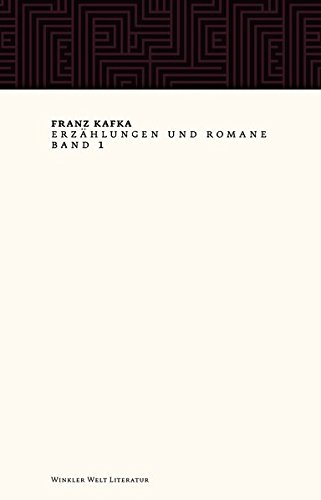 Erzählungen und Romane: Franz Kafka