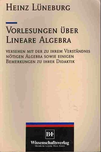 9783411161515: Vorlesungen �ber Lineare Algebra. Versehen mit der zu ihrem Verst�ndnis n�tigen Algebra sowie einigen Bemerkungen zu ihrer Didaktik
