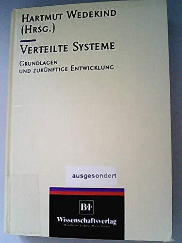 Verteilte Systeme - Grundlagen und zukünftige Entwicklung -: WEDEKIND, H. (Hrsg.):