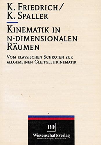Kinematik in n-dimensionalen Räumen. Vom klasischen Schroten