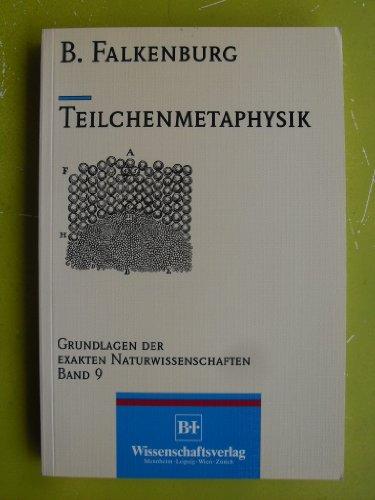 9783411167814: Teilchenmetaphysik. Zur Realitätsauffassung in Wissenschaftsphilosophie und Mikrophysik