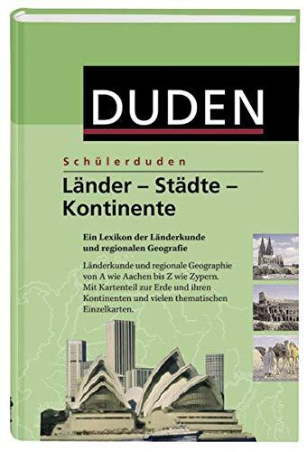 9783411710522: Länder - Städte - Kontinente: Ein Lexikon der Länderkunde und regionalen Geografie