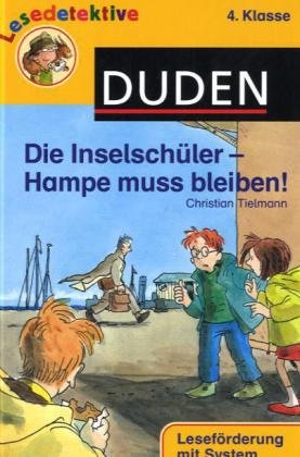 9783411710829: Die Inselschüler - Hampe muss bleiben!: 4. Klasse. Leseförderung mit System