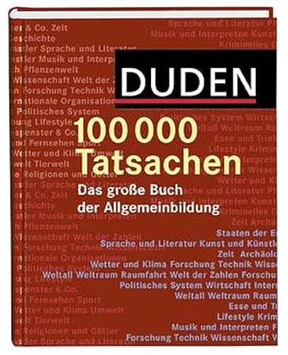 Duden. 100 000 Tatsachen! Das große Buch: Becker, Christa, Hess,