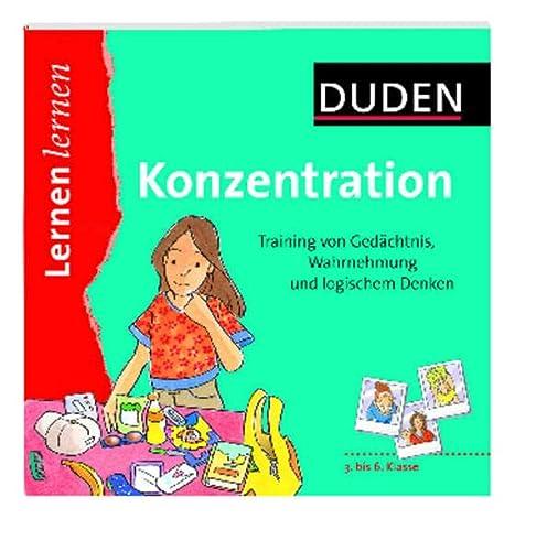 9783411712427: Duden Konzentration: Training von Gedächtnis, Wahrnehmung und logischem Denken. 3. bis 6. Klasse