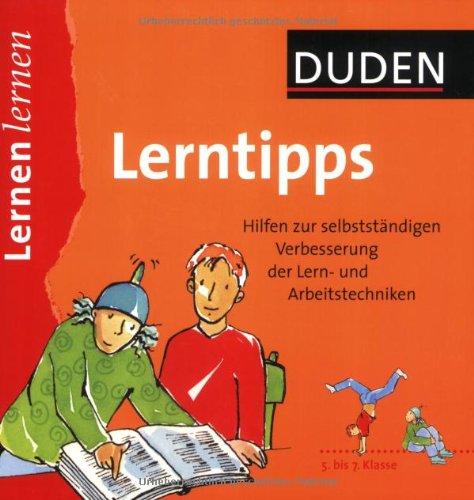 9783411712526: Duden Lerntipps. 5. bis 7. Klasse: Hilfen zur selbstständigen Verbesserung der Lern- und Arbeitstechniken