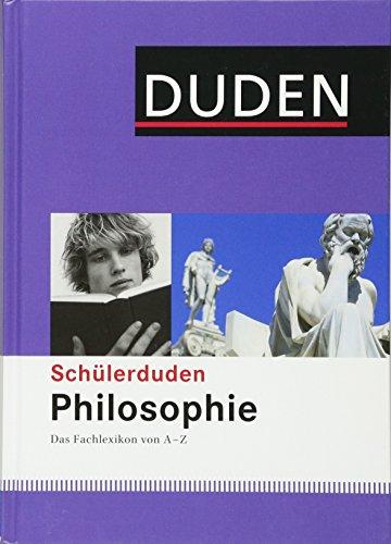 9783411712632: Duden. Schülerduden Philosophie: Das Fachlexikon von A-Z