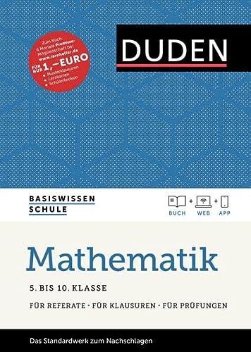 9783411715053: Basiswissen Schule - Mathematik 5. bis 10. Klasse: Das Standardwerk für Schüler - inklusive Lernapp und Webportal mit Online-Lexikon