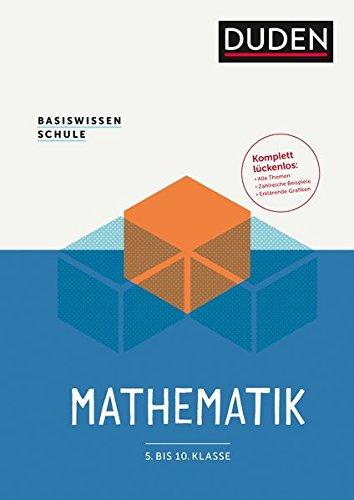 9783411715060: Basiswissen Schule - Mathematik 5. bis 10. Klasse: Das Standardwerk für Schüler