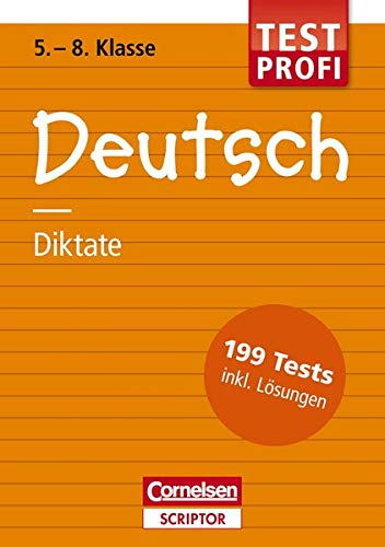 9783411717125: Testprofi Deutsch - Diktate 5.-8. Klasse: 199 Tests inkl. L�sungen
