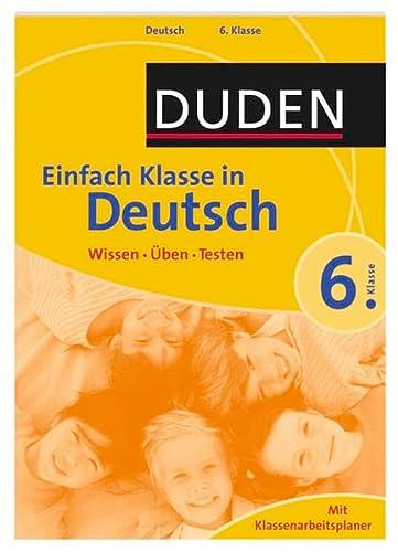 9783411721610: Duden Einfach Klasse in Deutsch. 6. Klasse: Wissen - �ben - Testen