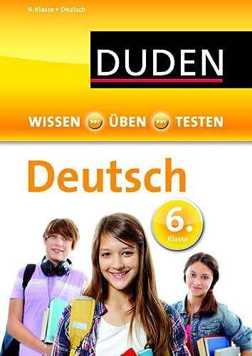 9783411721634: Wissen - Üben - Testen: Deutsch 6. Klasse
