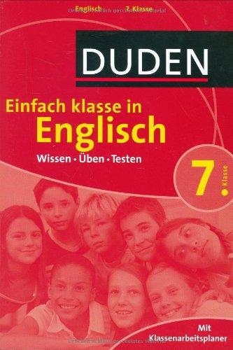 9783411722716: Duden Einfach Klasse in Englisch. 7. Klasse: Wissen - Üben -Testen. Mit Klassenarbeitsplaner