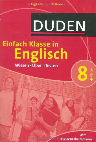 9783411722815: Duden Einfach Klasse in Englisch. 8. Klasse: Wissen - Üben -Testen. Mit Klassenarbeitsplaner