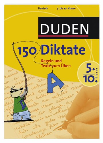 9783411723119: 150 Diktate 5. bis 10. Klasse. Texte und Regeln zum Ãœben (Lernmaterialien)