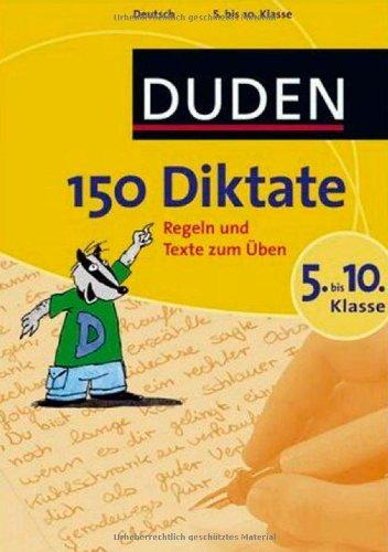 9783411723126: Duden. 150 Diktate 5. bis 10. Klasse: Regeln und Texte zum Üben