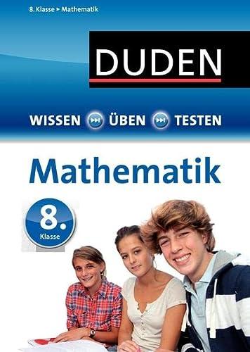 9783411724437: Wissen - Üben - Testen: Mathematik 8. Klasse: Ideal zur Vorbereitung auf Klassenarbeiten. Für Gymnasium und Gesamtschule
