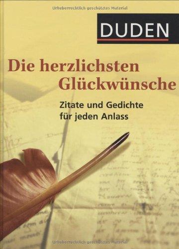 9783411724710: Duden - Die herzlichsten Glückwünsche: 500 klassische und moderne Zitate, Gedichte und Bonmots