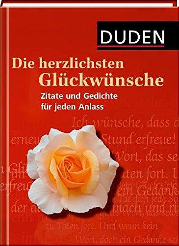 9783411724727: Duden - Die herzlichsten Glückwünsche: Zitate und Gedichte für jeden Anlass