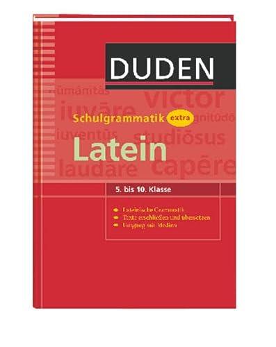 9783411727612: Duden Schulgrammatik extra Latein: 5. bis 10. Klasse. Lateinische Grammatik. Texte erschließen und übersetzen. Umgang mit Medien