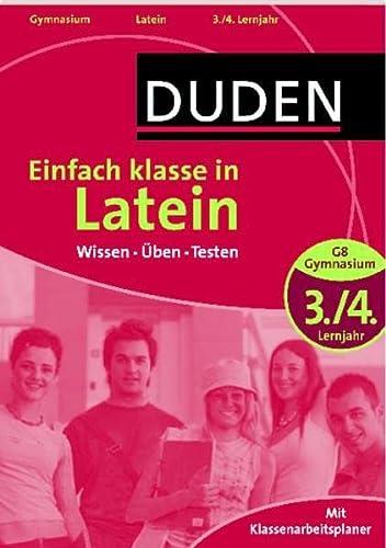9783411728114: Duden Einfach klasse in Latein G8 3./4. Lernjahr: Wissen - �ben - Testen