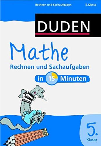 9783411728527: Duden - Mathe in 15 Minuten - Rechnen und Sachaufgaben 5. Klasse