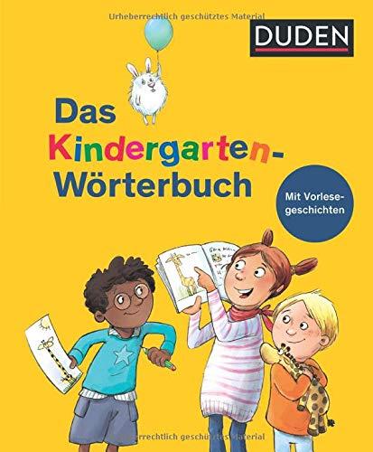 9783411730223: Duden - Das Kindergarten-Wörterbuch: Mit Vorlesegeschichten zur Sprachförderung